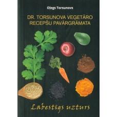 Dr.Torsunova veģetāro recepšu pavārgrāmata. Labestīgs uzturs