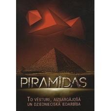 Piramīdas. To vēsture, aizsargājošā un dziednieciskā iedarbība