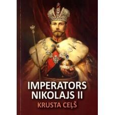 Imperators Nikolajs II: Krusta ceļš